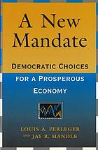 A new mandate : democratic choices for a prosperous economy