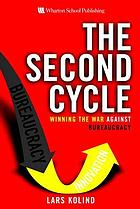 The second cycle : winning the war against bureaucracy