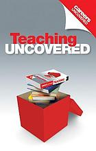 Teaching uncovered.