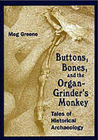 Buttons, bones, and the organ-grinder's monkey : tales of historical archaeology