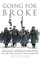 Going for broke : Japanese American soldiers in the war against Nazi Germany