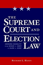 The Supreme Court and election law : judging equality from Baker v. Carr to Bush v. Gore