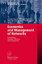 Economics and management of networks : franchising, strategic alliances, and cooperatives