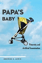 Papa's baby : paternity and artificial insemination
