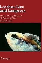 Leeches, lice and lampreys : a natural history of skin and gill parasites of fishes