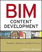 BIM content development : standards, strategies, and best practices