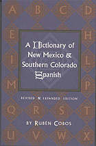 A dictionary of New Mexico & southern Colorado Spanish