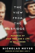 The view from the bridge : memories of Star Trek and a life in Hollywood