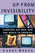 Up from invisibility : lesbians, gay men, and the media in America
