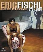 Eric Fischl : paintings and drawings, 1979-2001