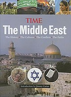 The Middle East : the history, the cultures, the conflicts, the faiths