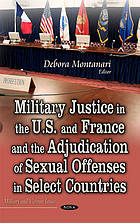 Military justice in the U.S. and France and the adjudication of sexual offenses in select countries