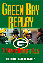 Green Bay replay : the Packers' return to glory