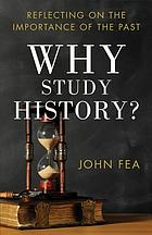 Why study history? : reflecting on the importance of the past