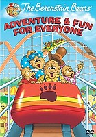 The Berenstain Bears. / Adventure & fun for everyone