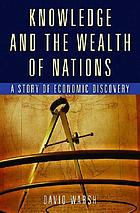 Knowledge and the wealth of nations : a story of economic discovery