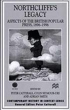 Northcliffe's legacy : aspects of the British popular press, 1896-1996