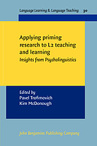 Applying priming methods to L2 learning, teaching and research : insights from psycholinguistics