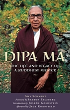 Dipa Ma : the life and legacy of a Buddhist master