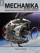 Mechanika : creating the art of space, aliens, robots and sci-fi