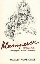 Klemperer on music : shavings from a musician's workbench