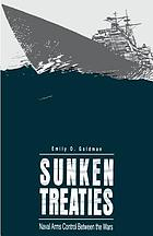 Sunken treaties : naval arms control between the wars