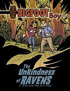 Bigfoot Boy. 02 : The unkindness of ravens