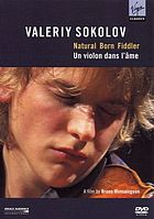 Valeriy Sokolov un violon dans l'ame = Natural born fiddler