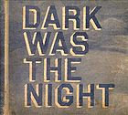 Dark was the night a Red Hot compilation