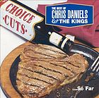 The best of Chris Daniels & the Kings -- so far