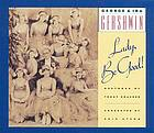 George & Ira Gershwin's Lady, be good