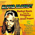 Alpha Blondy [radical roots from the emperor of African reggae