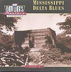 Mississippi Delta bluesBlues masters. Volume 8, Mississippi delta blues
