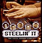 Steelin' it the steel guitar story