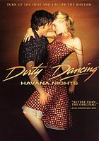 Dirty dancing Havana nights, based on true events