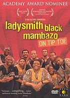 On tiptoe the music of Ladysmith Black Mambazo
