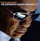 Then and now the definitive Herbie Hancock