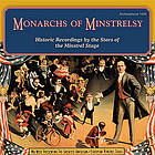 Monarchs of minstrelsy historic recordings by the stars of the minstrel stage