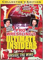 Pro wrestling's ultimate insiders. Volume 1, Inside the WWF