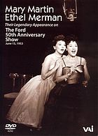 Mary Martin, Ethel Merman their legendary appearance on the Ford 50th anniversary show, June 15, 1953