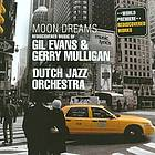 Moon dreams Rediscovered music of Gil Evans and Gerry Mulligan