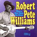 Robert Pete Williams. Vol. 2, When a man takes the blues