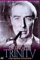 The Day after Trinity J. Robert Oppenheimer and the atomic bomb