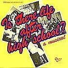 Is there life after high school? original Broadway cast recording