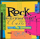 Rock instrumental classics. Volume 3, The seventies