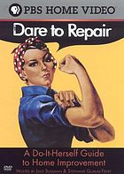 Dare to repair a do-it-herself guide to home improvement