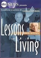 Morrie Schwartz lessons on living