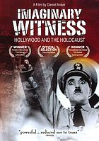 Imaginary witness Hollywood and the Holocaust