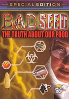 Bad seed the truth about our food