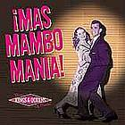 Mas mambo mania! more kings &amp; queens of mambo